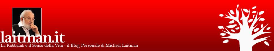 La Kabbalah e il Significato della Vita  Blog Personale di Michael Laitman